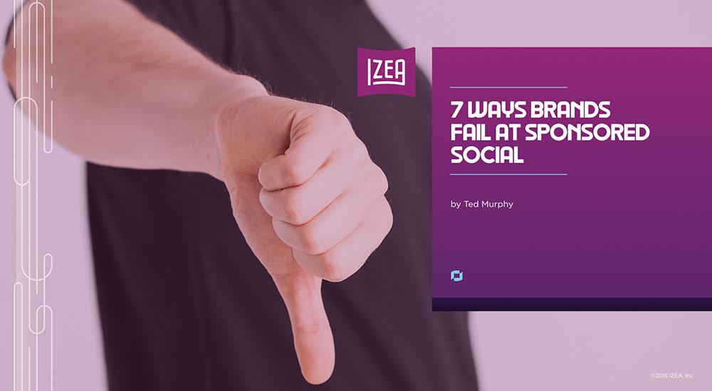 7 Ways Brands Fail at Sponsored Social Download