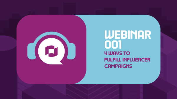 4 Ways to Fulfill Influencer Marketing Campaigns Webinar Thumbnail