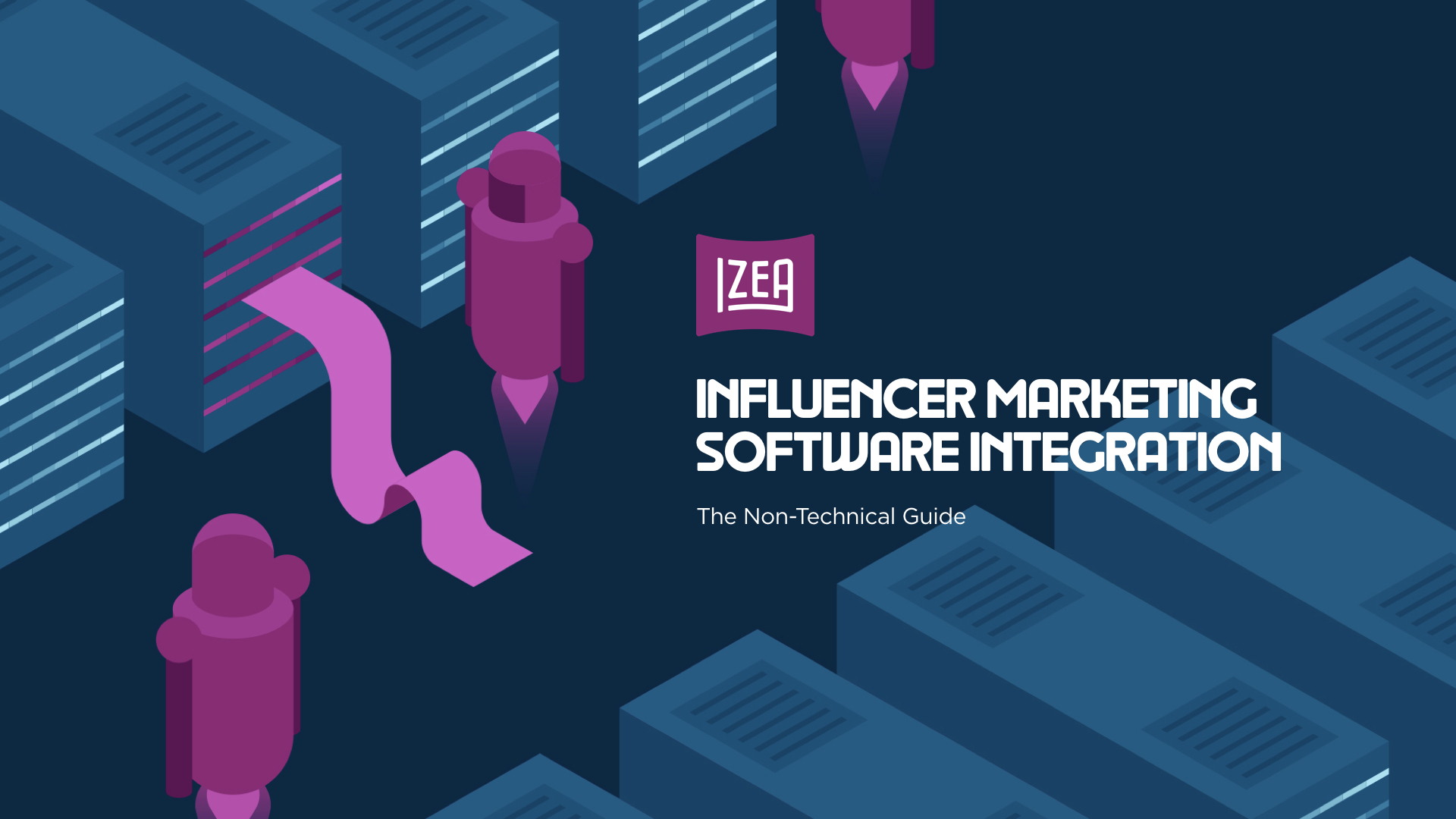 The Non Technical Guide To Influencer Marketing Software Integration